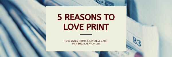 Longer 5 Reasons to Love Print